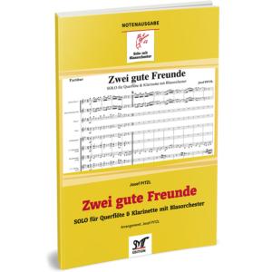 ZWEI GUTE FREUNDE (SOLO für Querflöte & Klarinette mit Blasorchester)